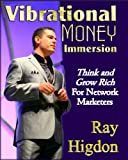 img - for Vibrational Money Immersion - Think and Grow Rich for Network Marketers book / textbook / text book