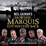 Neil Gaiman's How the Marquis Got His Coat Back: BBC Radio 4 Full-Cast Dramatisation | Neil Gaiman