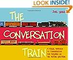 The Conversation Train: A Visual Appr...
