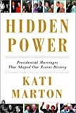 img - for Hidden Power: Presidential Marriages That Shaped Our Recent History book / textbook / text book