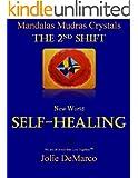 The 2nd Shift- Self Healing Mandalas-Mudras-Crystals (English Edition)