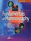img - for Fundamentals of Mammography, 2e 2nd Edition by Lee, Linda, Stickland, Verdi, Wilson MBChB FRCR FRCP(E), A (2002) Paperback book / textbook / text book