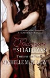 Redeemer of Shadows: Tribes of the Vampire (Volume 1)
