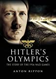 Anton Rippon Hitler's Olympics: The Story of the 1936 Nazi Games