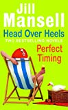 Head Over Heels: WITH Perfect Timing (0755326695) by Jill Mansell