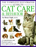 Bruce Fogle The Complete Illustrated Guide to Cat Care & Behavior