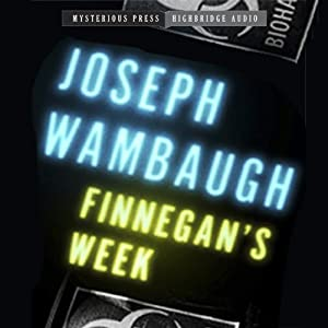 Finnegan's Week: Mysterious Press - HighBridge Audio Classic | [Joseph Wambaugh]