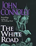 John Connolly The White Road