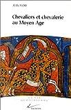 echange, troc Jean Flori - Chevaliers et chevalerie au Moyen Age