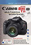Lark Books Magic Lantern Guides®: Canon EOS Rebel T2i/EOS 550D Multimedia Workshop