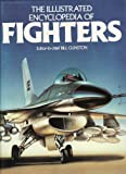 The Illustrated History of Fighters (0356075699) by Gunston, Bill
