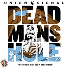 Dead Man's Hole: The Union Signal Radio Theater  by Doug Bost, Jeff Ward Narrated by  full cast