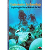 Underwater Archaeology: Exploring the World Beneath the Sea (New Horizons)by Jean-Yves Blot