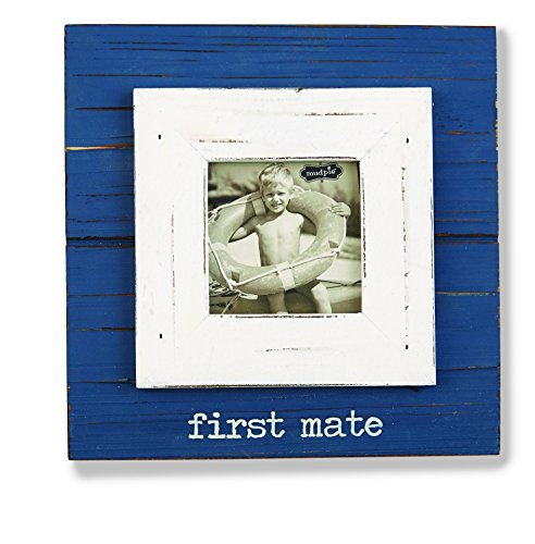 Mud Pie Frame, First Mate