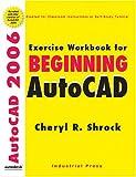 Exercise Workbook for Beginning AutoCAD 2006
