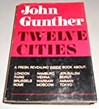 Twelve Cities. (0060116382) by Gunther, John