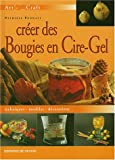 Crer des bougie en cire-gel