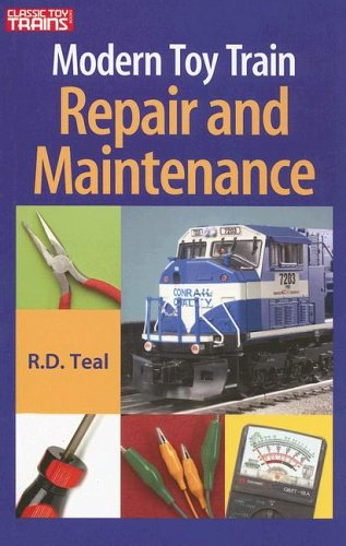Modern Toy Train Repair & Maintenance (Classic Toy Trains Books)
