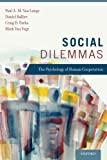 img - for Social Dilemmas: The Psychology of Human Cooperation book / textbook / text book