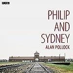 Philip and Sydney (BBC Radio 4: Afternoon Play)   Alan Pollock