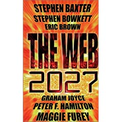 The Web: 2027 by Stephen Bowkett,&#32;Graham Joyce,&#32;Maggie Furey and Eric Brown