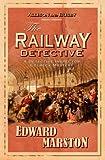 Edward Marston The Railway Detective (Railway Detective 1)