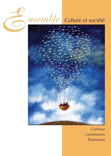 Ensemble Culture et Société, 6th Edition  [Comeau, Raymond F. - Lamoureux, Normand J. - Tranvouez, Marie-Paul] (Tapa Blanda)