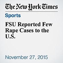 FSU Reported Few Rape Cases to the U.S. (       UNABRIDGED) by Walt Bogdanich Narrated by Keith Sellon-Wright