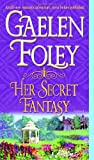Her Secret Fantasy (034549668X) by Foley Gaelen