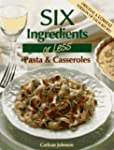 Six Ingredients or Less: Pasta & Cass...