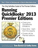 img - for Running QuickBooks  2013 Premier Editions: The Only Definitive Guide to the Premier Editions book / textbook / text book