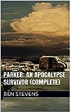 Parker: An Apocalypse Survivor (Complete - 99�)