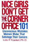 Nice Girls Don&#39;t Get the Corner Office