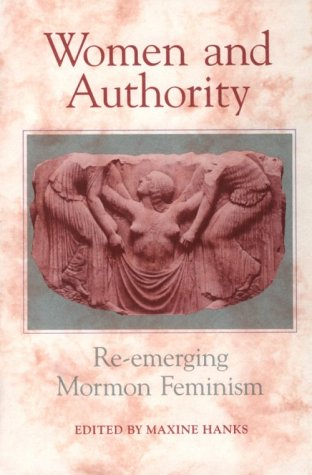 Women and Authority: Re-Emerging Mormon Feminism