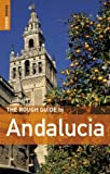 The Rough Guide to Andalucia - Edition 5 (Rough Guide Travel Guides) (1843535874) by Mark Ellingham