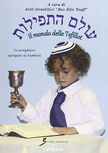 Siddur Il mondo delle Tefillot Le preghiere spiegate ai bambini PDF
