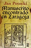 Manuscrito encontrado en Zaragoza / The Manuscript Found in Saragossa (13/20) (Spanish Edition) (8420668273) by Potocki, Jan