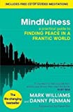 Prof Mark, Penman, Dr Danny Williams Mindfulness: A practical guide to finding peace in a frantic world by Williams, Prof Mark, Penman, Dr Danny (2011)
