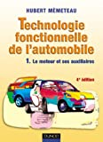 Technologie fonctionnelle de l'automobile, tome 1 : Le moteur et ses auxiliaires