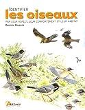 echange, troc Dominic Couzens - Identifier les oiseaux : Par leur aspect, leur comportement et leur habitat