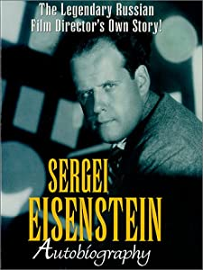 Sergei Eisenstein:Autobiograph