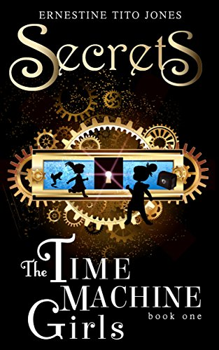 Secrets: The Time Machine Girls by Ernestine Tito Jones ebook deal