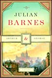 ARTHUR & GEORGE (030726310X) by Julian BARNES