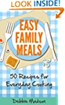 Easy Family Meals: 50 recipes for eve...