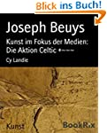 Joseph Beuys: Kunst im Fokus der Medi...