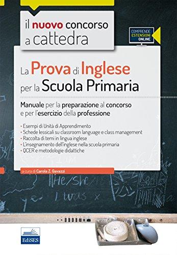 Il nuovo concorso a cattedra La prova di inglese per la scuola primaria Manuale per la preparazione al concors PDF