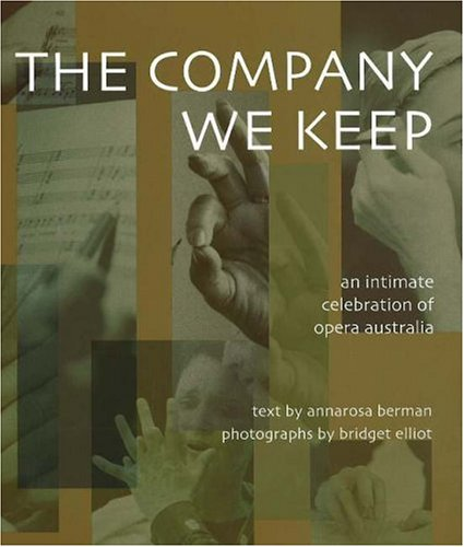 the-company-we-keep-an-intimate-celebration-of-opera-in-australia
