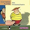 Das Piratenschwein Hörbuch von Cornelia Funke Gesprochen von: Friedhelm Ptok