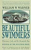 Image of Beautiful Swimmers : Watermen, Crabs and the Chesapeake Bay