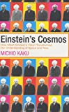 Einstein's Cosmos: How Albert Einstein's Vision Transformed Our Understanding of Space and Time (0297847554) by Kaku, Michio